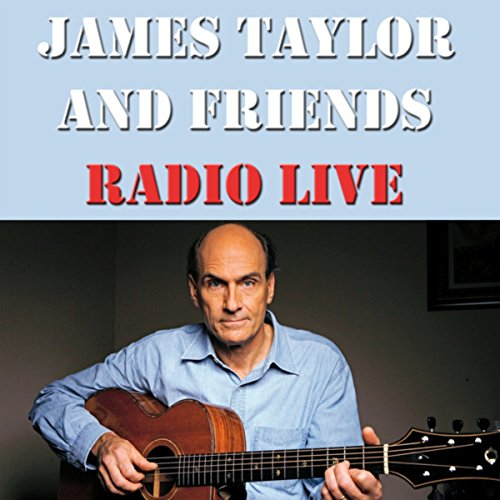 James Taylor And Friends Radio...