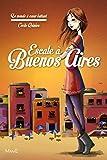 Escale à Buenos Aires (Le monde à cœur battant t. 2)