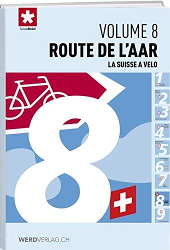 La Suisse à vélo volume 08 Route de l'aar