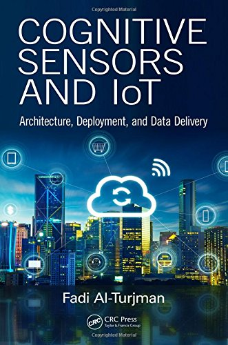 Cognitive Sensors and IoT: Architecture, Deployment, and Data Delivery