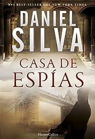 CASA DE ESPÍAS par Daniel Silva