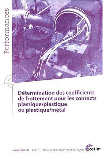 Détermination des coefficients de frottement pour les contacts plastique/plastique ou plastique/métal par CETIM