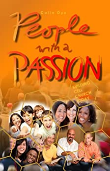 People with a Passion: Building Cell Church Today by [Dye, Colin]