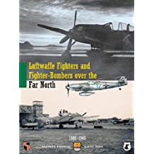 Luftwaffe Fighters and Fighter Bombers Over the Far North