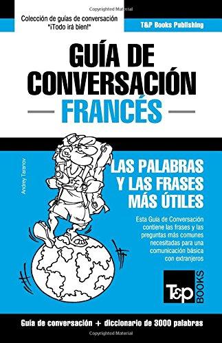 Guia de Conversacion Espanol-Frances y Vocabulario Tematico de 3000 Palabras por Andrey Taranov
