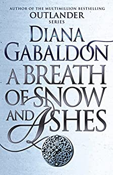 A Breath Of Snow And Ashes: (Outlander 6) by [GABALDON, DIANA]