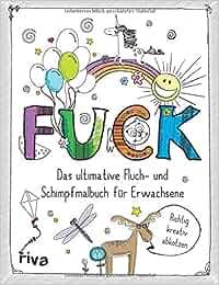 FUCK – Das ultimative Fluch- und Schimpfmalbuch für Erwachsene: Riva Verlag