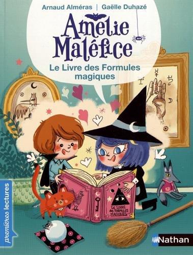 Amélie Maléfice : Le livre des formules magiques