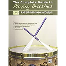The Complete Guide to Playing Brushes: Brush Skills for Playing Jazz and Pop Music (Book & DVD)