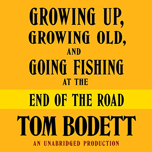 Growing Up, Growing Old and Going Fishing at the End of the Road  Audiolibri