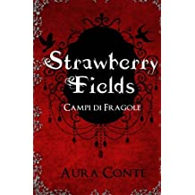 Strawberry Fields - Campi Di Fragole: Volume 1
