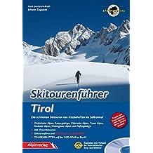 Skitourenführer Tirol: Die schönsten Skitouren von Kitzbühel bis ins Sellraintal +  DVD-ROM