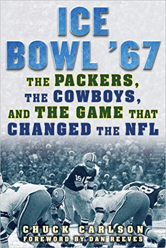 Ice Bowl '67: The Packers, the Cowboys, and the Game That Changed the NFL (English Edition)