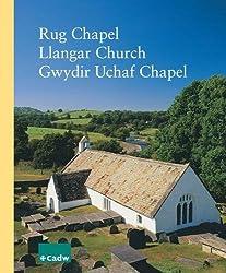 Rug Chapel, Llangar Church, Gwydir Uchaf Chapel