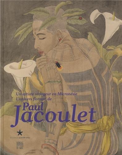 Un artiste voyageur en Micronésie : L'univers flottant de Paul Jacoulet