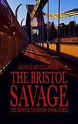 The Bristol Savage (The Bristol Murders)