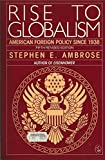 Rise to globalism: American foreign policy since 1938