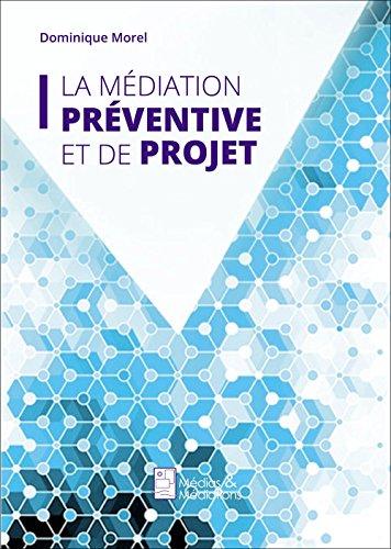 La médiation préventive et de projet par Dominique Morel