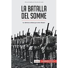 La batalla del Somme: La Ofensiva Aliada Que Salva Verdún