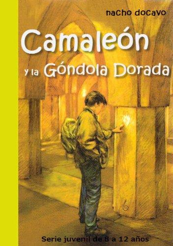 Camaleón y la Góndola Dorada. Serie juvenil de 8 a 12 años (Las aventuras de Camaleón 3)