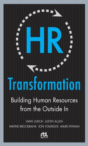 hr-transformation-building-human-resources-from-the-outside-in