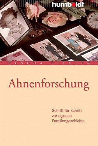 Ahnenforschung: Schritt für Schritt zur eigenen Familiengeschichte (humboldt - Information & Wissen)
