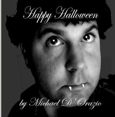 Happy Halloween by Michael D'Orazio