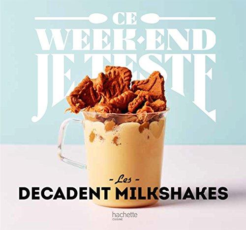 Decadent Milkshakes
