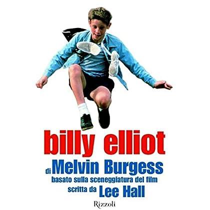 Billy Elliot: Basato Sulla Sceneggiatura Del Film Scritta Da Lee Hall (Narrativa Ragazzi)