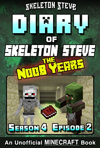 Diary of Minecraft Skeleton Steve the Noob Years - Season 4 ...