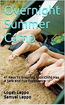 Descargar Epub Overnight Summer Camp: 41 Keys To Ensuring Your Child Has A Safe and Fun Experience