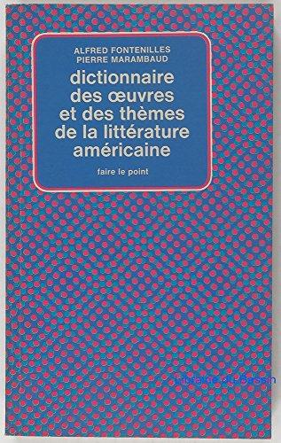 Dictionnaire des oeuvres et des themes de la litterature americaine