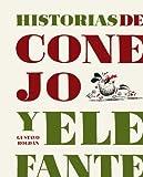 Historias De Conejo Y Elefante (Ilustrados)