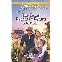 The Texas Rancher's Return (Blue Thorn Ranch) by Allie Pleiter (2016-01-19)