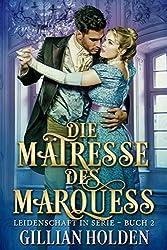 Die Mätresse des Marquess 2 (Leidenschaft in Serie)