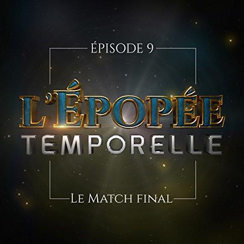 Couverture du livre Le Match final: L'Épopée temporelle 1, 9