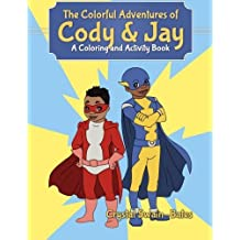 The Colorful Adventures of Cody & Jay: A Coloring and Activity Book by Crystal Swain-Bates (2013-09-23)