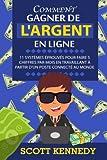 Telecharger Livres Comment Gagner de l argent en Ligne 11 Systemes Eprouves pour Faire 5 Chiffres par Mois en Travaillant a Partir d un Poste Connecte au Monde (PDF,EPUB,MOBI) gratuits en Francaise