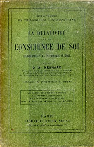 LA RELATIVITE DE LA CONSCIENCE DE SOI. Introduction à la psychologie clinque. par Dr A. HESNARD