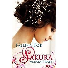 Falling For Sakura (Volume 1) by Alexia Praks (2014-06-26)