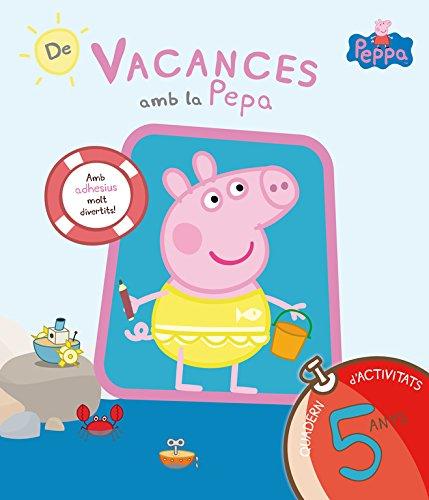 De vacances amb la Pepa (La Porqueta Pepa. Quadern d'activitats 5 ANYS): (Amb enganxines)