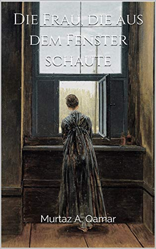 Die Frau, die aus dem Fenster schaute