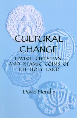 Cultural Change: Jewish, Christian and Islamic Coins of the Holy Land