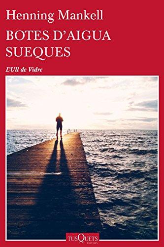 Botes d'aigua sueques (Volumen independiente Book 1) (Catalan Edition) por Henning Mankell