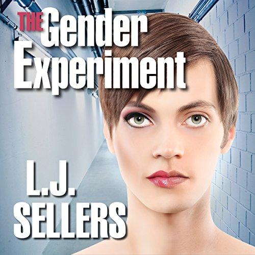 The Gender Experiment - L.J. Sellers - Unabridged