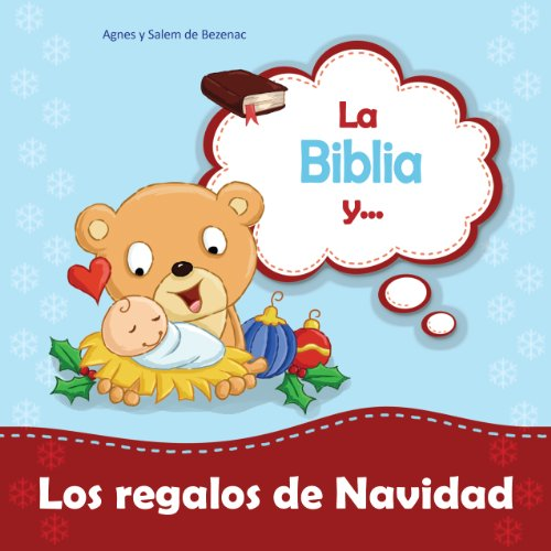 La Biblia y los regalos de Navidad (Biblipensamientos) por Agnes de Bezenac