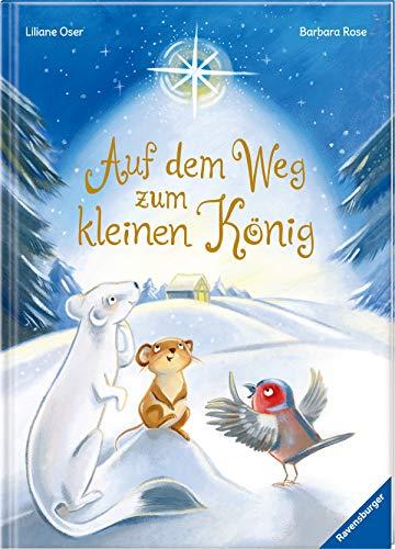 Auf dem Weg zum kleinen König: eine Weihnachtsgeschichte