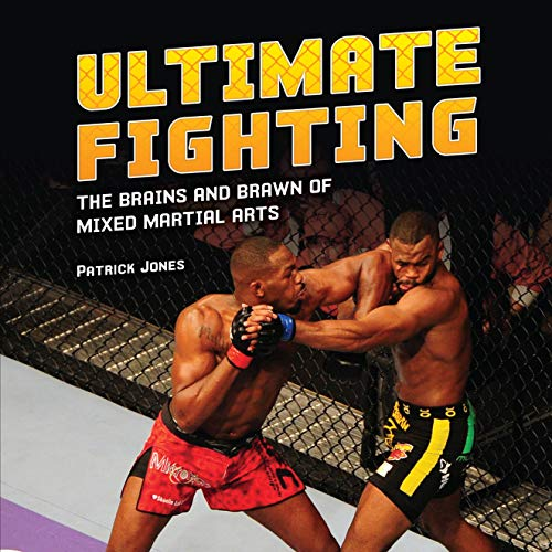 Ultimate Fighting: The Brains and Brawn of Mixed Martial Arts (Spectacular Sports) -