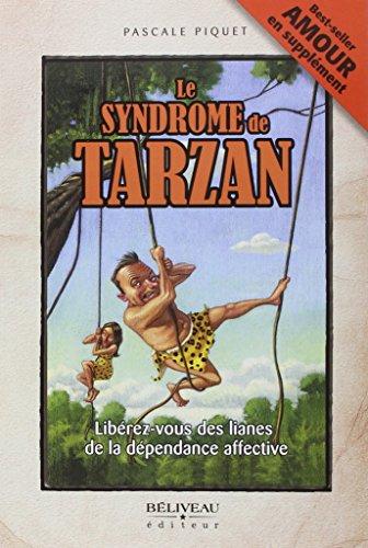 Le syndrome de Tarzan - Libérez-vous de...