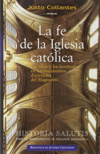 La fe de la Iglesia católica: Las ideas y los hombres en los documentos doctrinales del Magisterio (NORMAL)